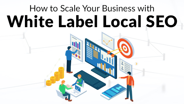 How to Scale Your Business with White Label Local SEO